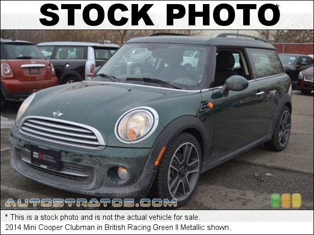 Stock photo for this 2014 Mini Cooper Clubman 1.6 Liter DOHC 16-Valve VVT 4 Cylinder 6 Speed Automatic