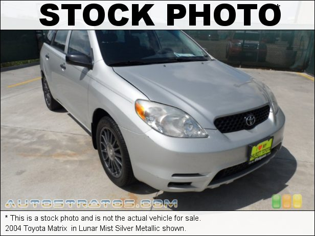 Stock photo for this 2004 Toyota Matrix  1.8L DOHC 16V VVT-i 4 Cylinder 4 Speed Automatic