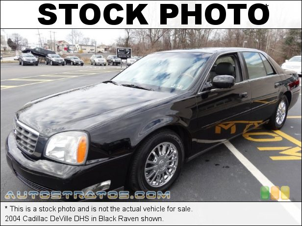 Stock photo for this 2004 Cadillac DeVille DHS 4.6 Liter DOHC 32-Valve Northstar V8 4 Speed Automatic