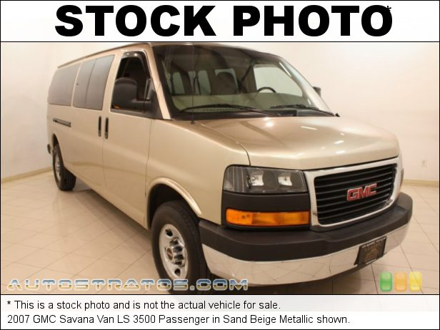 Stock photo for this 2007 GMC Savana Van LS 3500 Passenger 6.0 Liter OHV 16-Valve V8 4 Speed Automatic